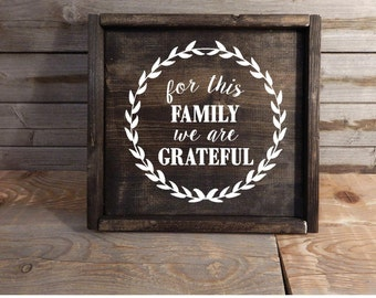 For this family we are grateful ... solid wood sign ... Thanksgiving decor ... Home decor