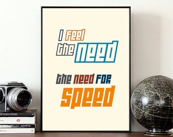 Top Gun, I feel the need, the need for speed, Movie poster, Movie print, Maverick, Popular movies, Famous movie quote,  Film poster