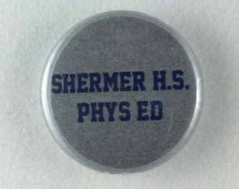 "1"" Button - Shermer HS Phys Ed"