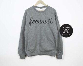 Feminist Sweatshirt, Feminist Shirt,