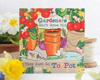 Gardeners Greeting Card - Gardeners Don't Grow Old - Birthday Card - Blank Card - Notecard - Friendship Card - Funny Card - Humour Card