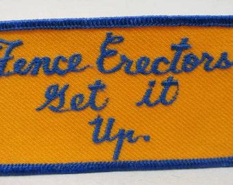 FENCE ERECTORS GET It Up.  jacket or shirt patch.
