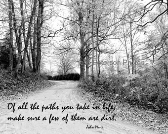 Inspirational Nature Quote Photography Dirt Road Photography Typography Nature Photo Print Black & White Home Decor John Muir Quote Wall Art
