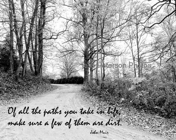 Inspirational nature quote photography dirt road photography