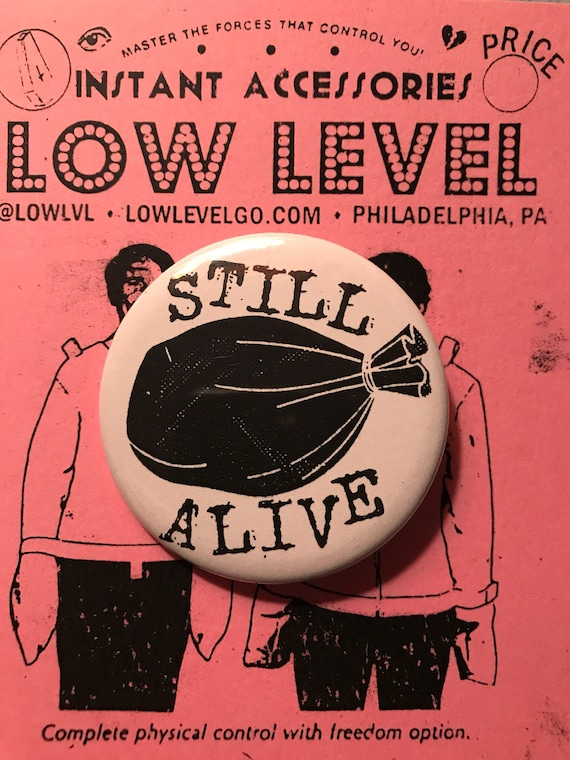 Still Alive Pin
