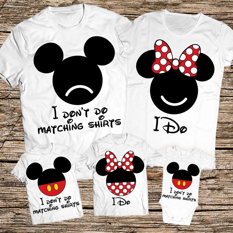 I Don't Do Matching Family Shirts Disney family shirts I