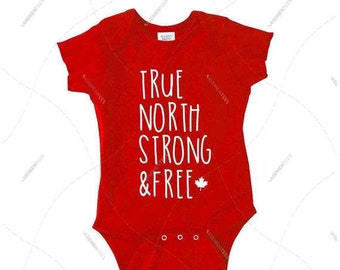 """Baby - Onesie - Premium Retail Fit """"True North Strong & Free"""" Red or White, My first Canada Day! Canadian Baby! (NB-24MOS)"""