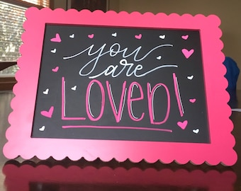You Are Loved Handwritten Chalkboard Sign