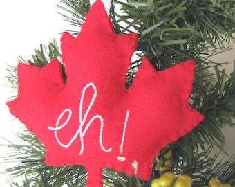 Canada Maple Leaf Ornament - Eh Canada Maple Leaf // Christmas Ornament // Canadian Ornament //Christmas Gift