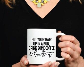 Handle It Mug - Inspirational - Coffee Mug - Tea - Gift - Work Mug - Boss - Work Hard - Hustlin - Office Decor - Desk - Like a Boss