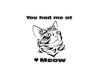 You had me at meow, cat lovers vinyl decal