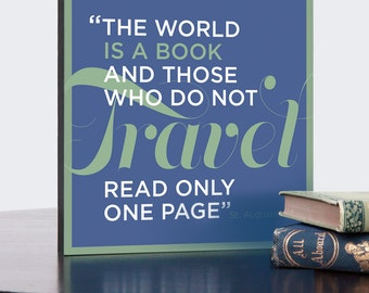 The world is a book and those who do not travel read only one page, Typography Art Gallery Block, Quote by St. Augustine for Travel Lovers