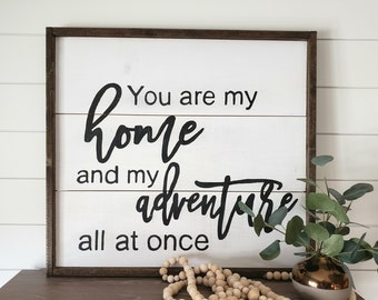 You are my Home and Adventure Wood Sign