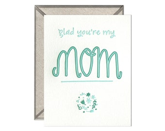 Glad You're My Mom Mother's Day letterpress card - single
