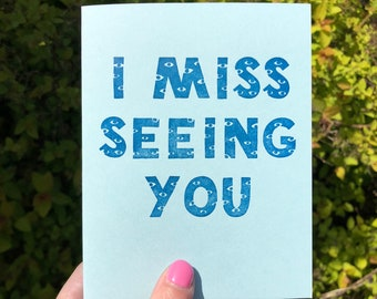 I Miss Seeing You -  letterpress greeting card