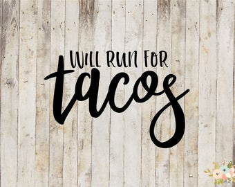 Will Run For Tacos Decal