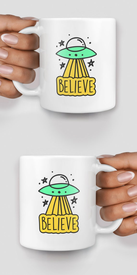Believe alien spaceship mug - Christmas mug - Funny mug - Rude mug - Mug cup 4P147