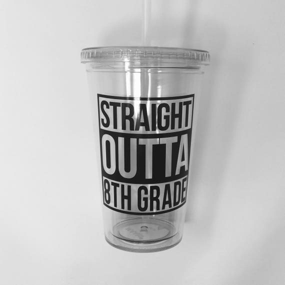 Straight Outta 8th Grade Tumbler