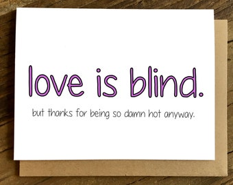 Love Card - Funny Love Card - Anniversary Card - Card for Girlfriend - Love is Blind.