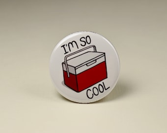 I'm So Cool Button Pin, I'm So Cool Magnet, I'm so cool pin badge, Punny Pin Back buttons