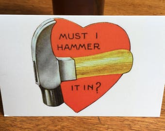 Retro Style Valentine's Card - Must I Hammer It In