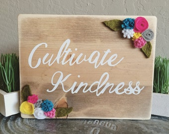 """Custom """"Cultivate Kindness"""" Wooden Sign- Any Color, Wall Decor, Handmade Felt Flowers, Office Decor, Gallery Wall, Made to Order"""
