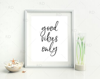 Good Vibes Only - PRINTABLE Wall Art / Typography Printable / Typography Quote Print / Good Vibes Print / Quote Wall Art / Home Decor
