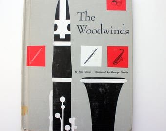 The Woodwinds by Jean Craig  / Musical Books for Young People / Vintage Musical Instruments Book