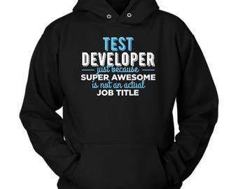 Test Developer hoodie. Cute and funny gift idea