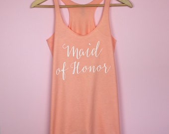 Maid of Honor Gift. Maid of Honor Shirt. Maid of Honor Tank. Bridal Party Shirt. Team Bride Tanks. Bridesmaid Shirts. Bachelorette Shirts.
