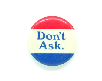Vintage 1970s Don't Ask Pin / Button / Badge