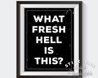 What Fresh Hell is This - Digital Print, Funny Home Decor, Funny Wall Art, Funny Quote, Printable Quote, Quote Wall Art, Typography Print