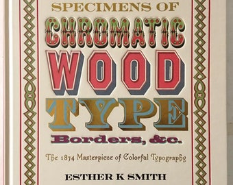 Specimens of Chromatic Wood Type: The 1874 Masterpiece of Colorful Typography