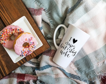 I Love Naps But I Stay Woke Coffee Mug, I Love Naps Mug, Stay Woke Mug, Stay Woke Saying, Unique Gifts, Gifts For Her, Gifts For Women,