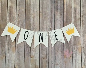 Wild One Banner, Where the Wild Things Are, First Birthday Banner, High Chair Banner, Crown Banner