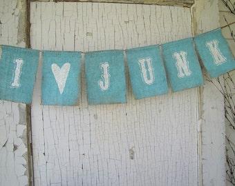 I Love Junk Painted Burlap Banner