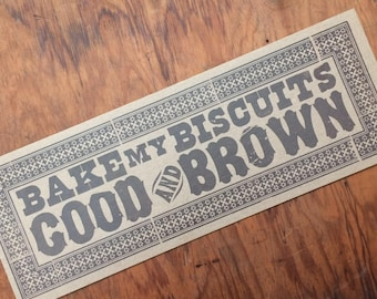 letterpress sign Bake my BISCUITS GOOD and BROWN poster Brown kitchen decor gifts for chefs breakfast diner art print