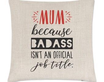 Mum Because Badass Isn't An Official Job Title Linen Cushion Cover