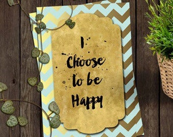 I Choose to be Happy - Digital Art Print - Printable Decor - Inspirational