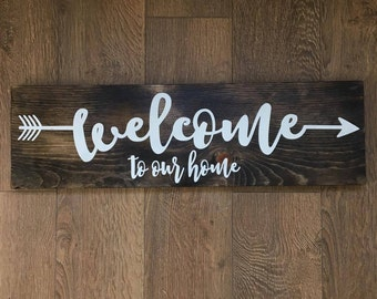 Welcome To Our Home Sign | Home Decor | Welcome Wood Sign | Rustic Home Decor | Arrow Sign | Entry Sign | Our Home Sign | Wooden Sign |