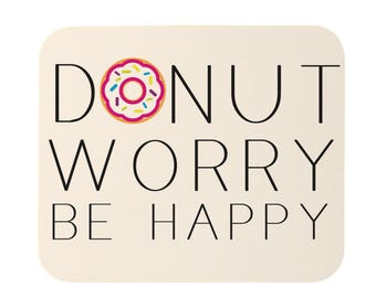 Donut Worry Be Happy Funny Mouse Pad
