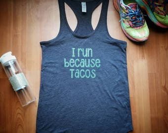I run because TACOS, gym tank, XS-2X #Willrunfortacos