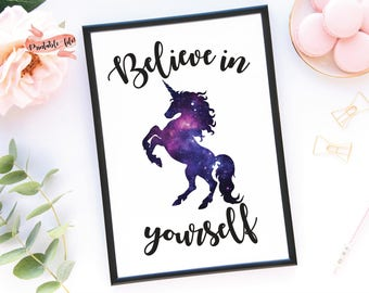 Galaxy Unicorn Believe In Yourself Digital Download for Print, Inspirational Quote, Inspiration, Positivity