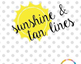 Sunshine & Tan Lines SVG Sunshine SVG Cuttable File Summer Cutting File Cricut Cutting File
