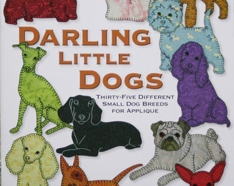 Quilt Book -- Darling Little Dogs -- 35 easy Small Dog Breed Patterns -- Dog Quilt Pattern Book -- Hand or Fusible Appliqué