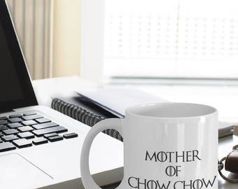 Chow Chow Mug - Funny Chow Chow Coffee Mugs - Chow Chow Gifts - Mother Of Chow Chow - Mother Of Dragons
