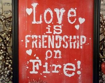 Love is friendship on fire sign digital PDF - RED valentine vintage art words primitive paper old 8 x 10 frame saying