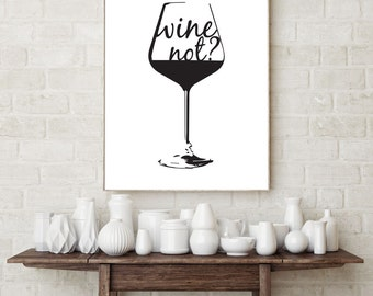 Wine Not? Giclee Wine Lovers Print, Print for Wine Lovers