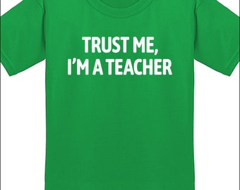 Trust Me, I'm A Teacher Shirt