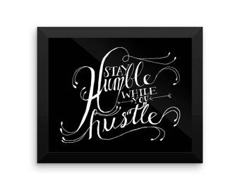 Inspirational Quote Print Stay Humble While You Hustle framed Poster dorm office classroom kitchen workout fitness wall decor art